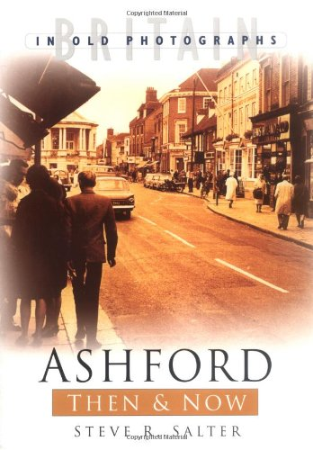Ashford Then & Now