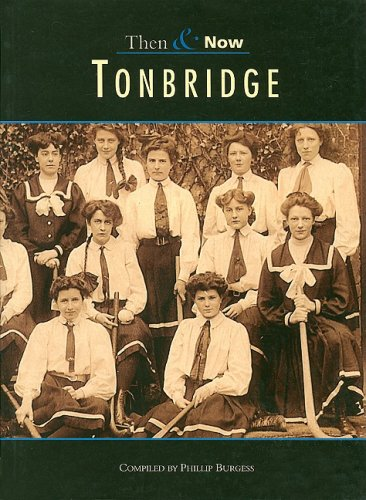 Tonbridge Then & Now