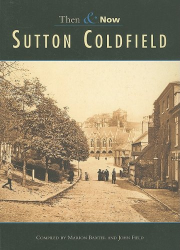 Sutton Coldfield Then & Now