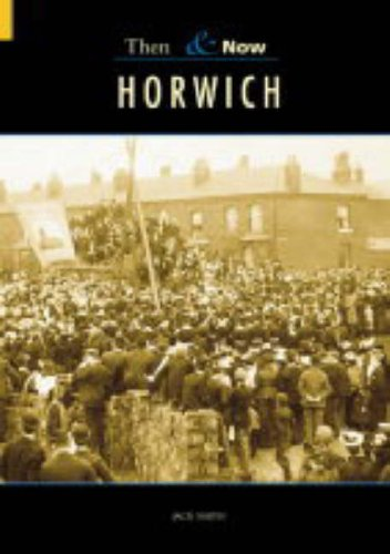 Horwich Then & Now