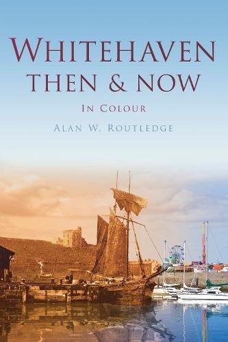 Whitehaven Then & Now