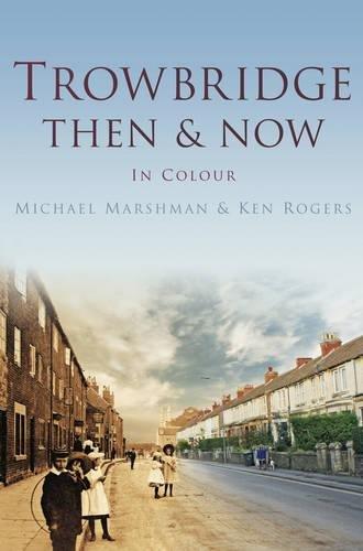 Trowbridge Then & Now