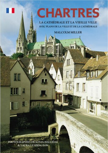 Chartres Cathedral and the Old Town – French