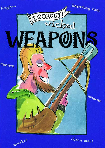 Lookout! Wicked Weapons