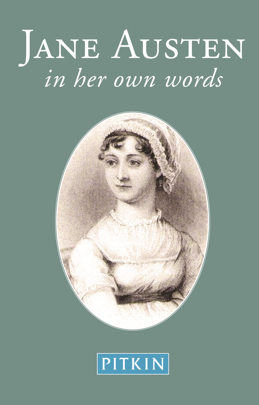 Jane Austen: In Her Own Words