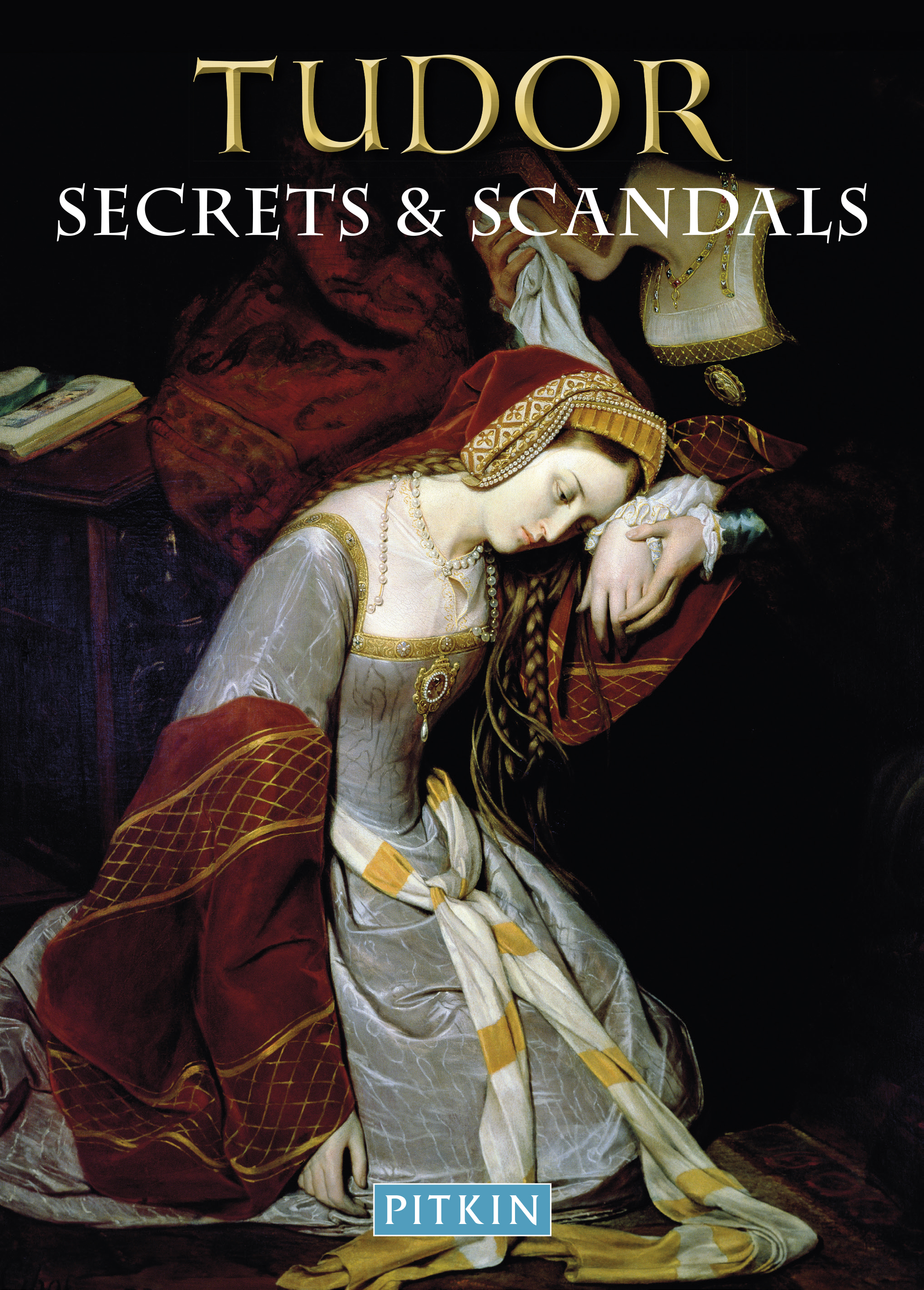 Tudor Secrets & Scandals