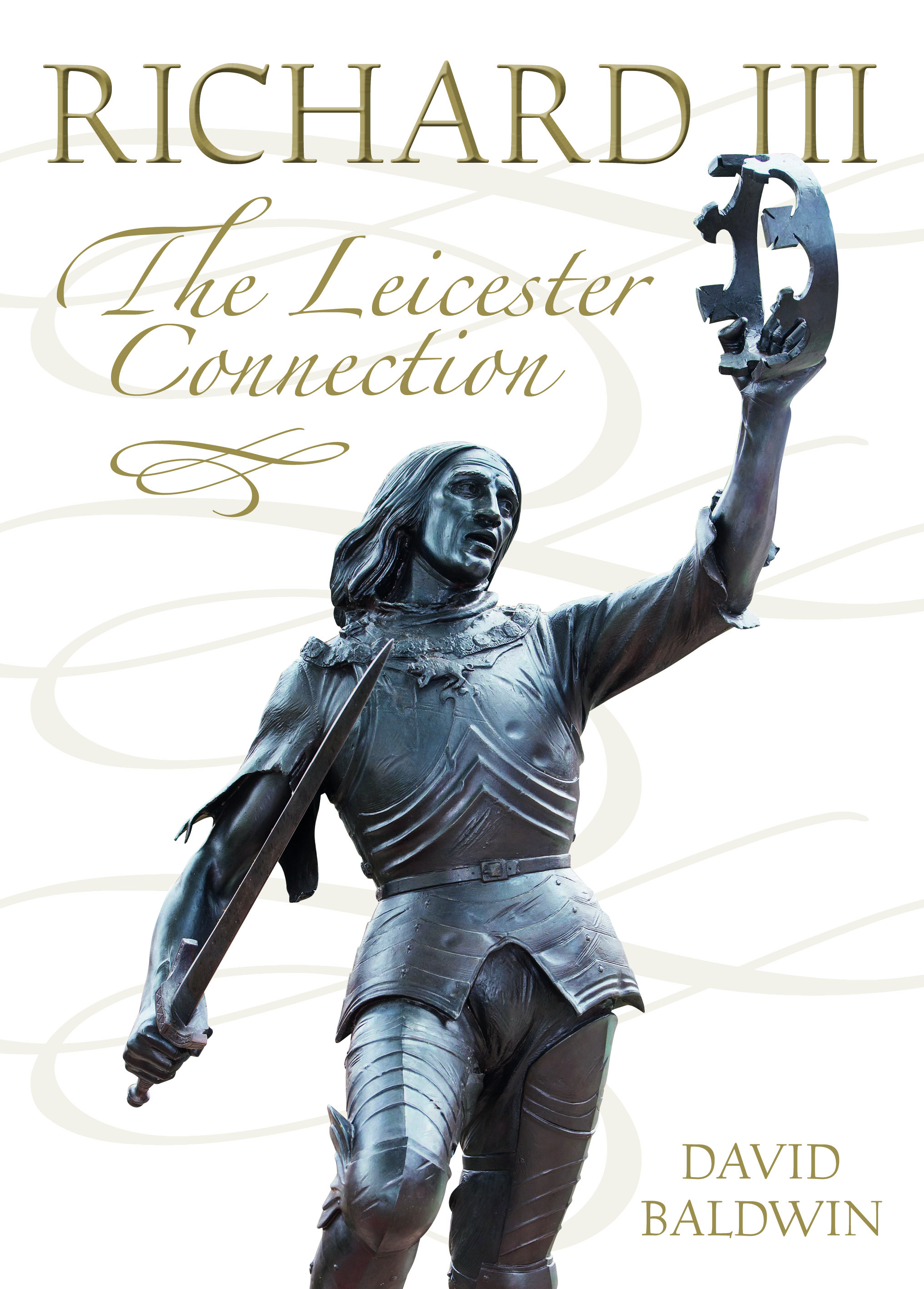 Richard III – The Leicester Connection