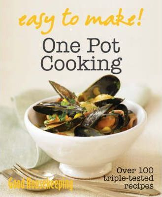 Good Housekeeping Easy to Make! One Pot