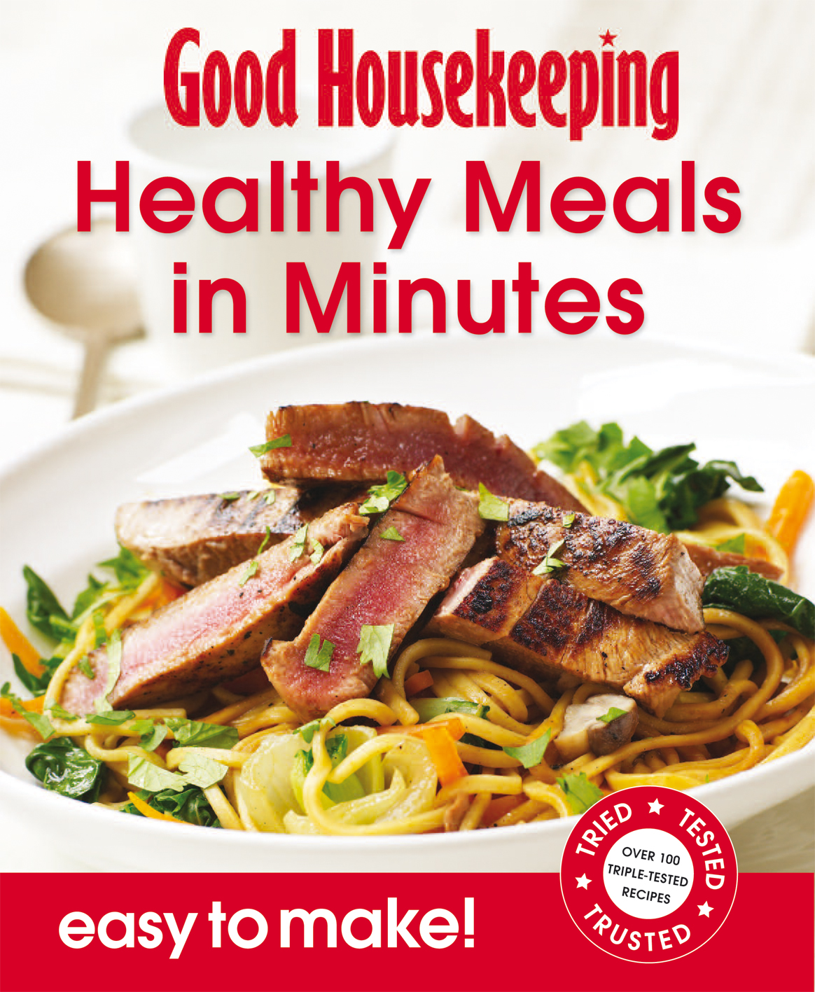 Good Housekeeping Easy To Make! Healthy Meals in Minutes