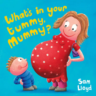 What's in Your Tummy Mummy?