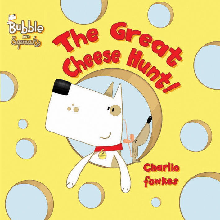 Bubble and Squeak: The Great Cheese Hunt