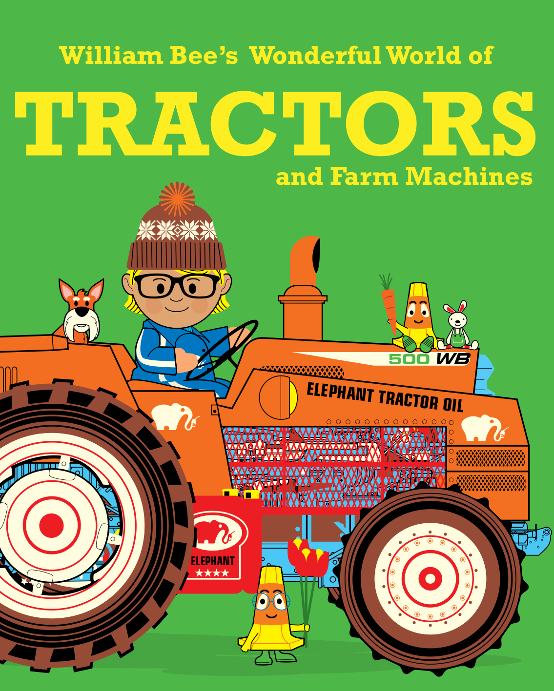 William Bee's Wonderful World of Tractors and Farm Machines