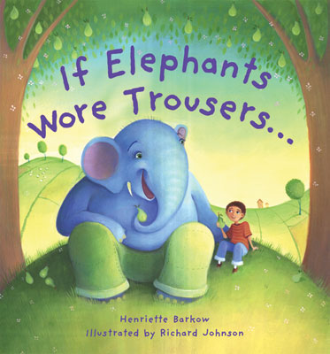 If Elephants Wore Trousers