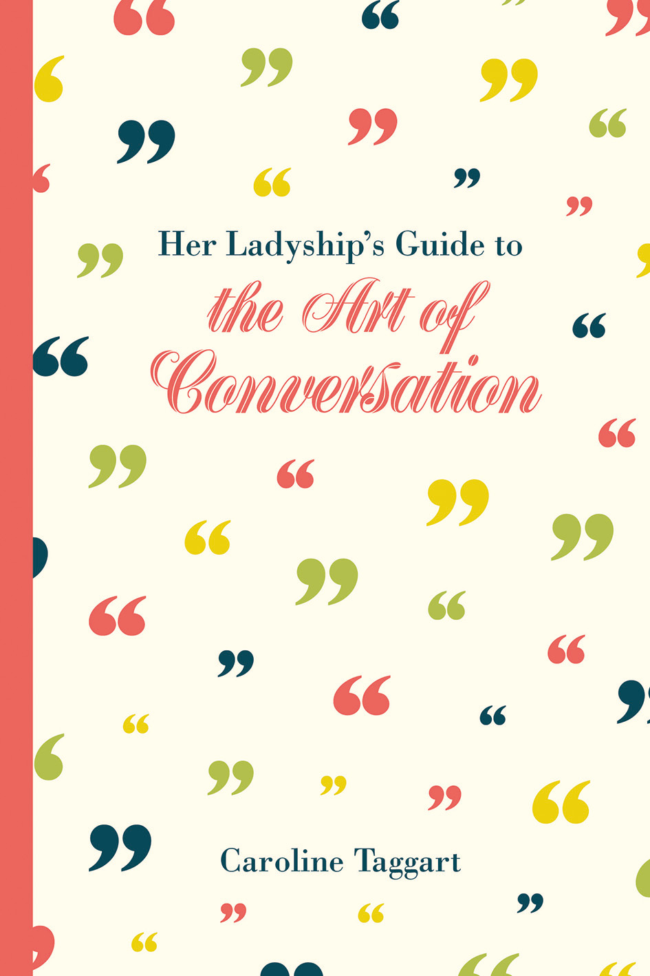 Her Ladyship's Guide to the Art of Conversation