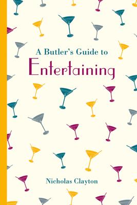 A Butler's Guide to Entertaining
