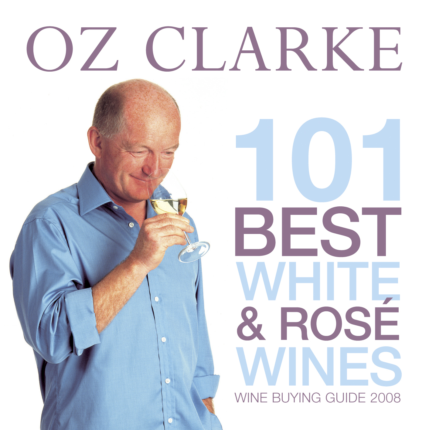 Oz Clarke 101 Best White and Ros