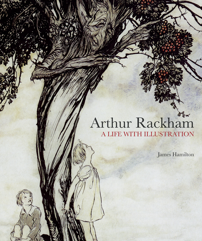 Arthur Rackham: A Life with Illustration