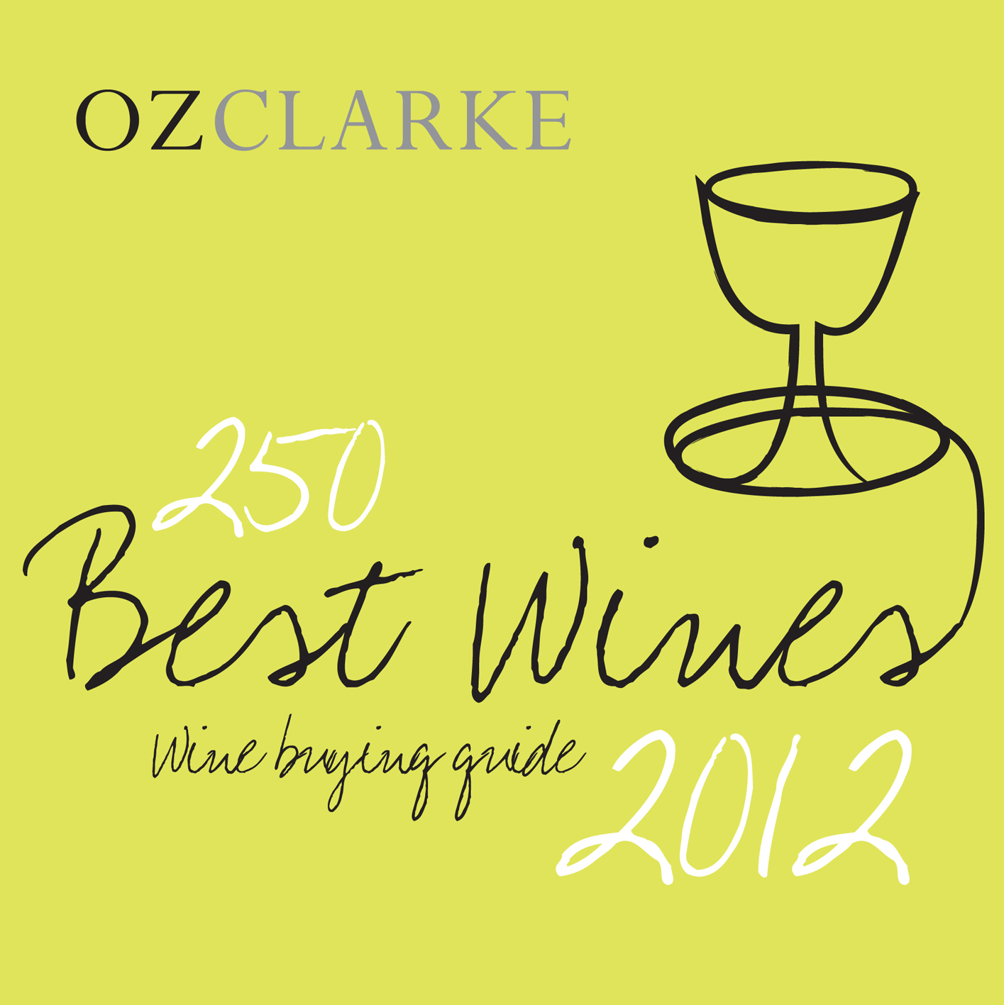Oz Clarke 250 Best Wines 2012