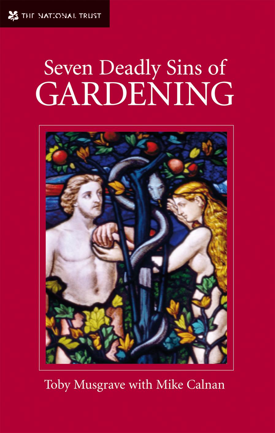 Seven Deadly Sins of Gardening