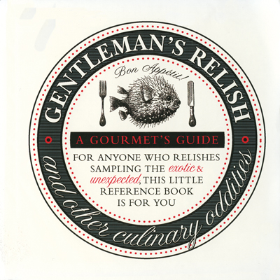 Gentleman's Relish and Other Culinary Oddities