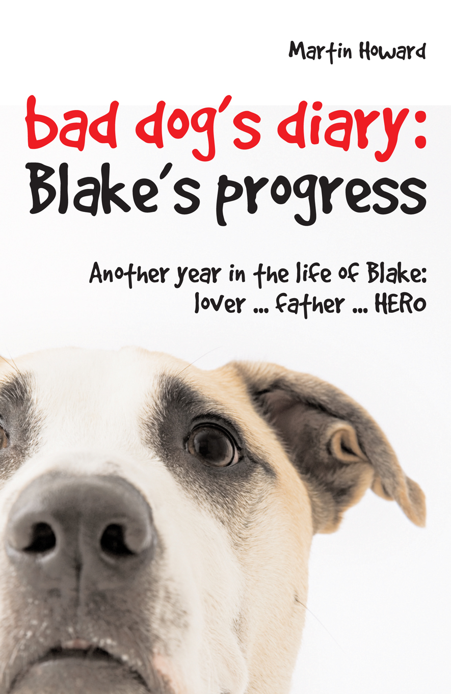 Bad Dog's Diary … Continued