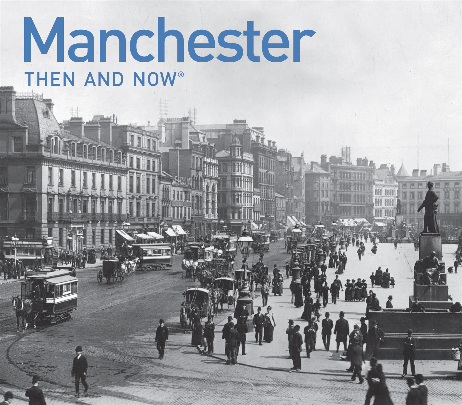 Manchester Then and Now