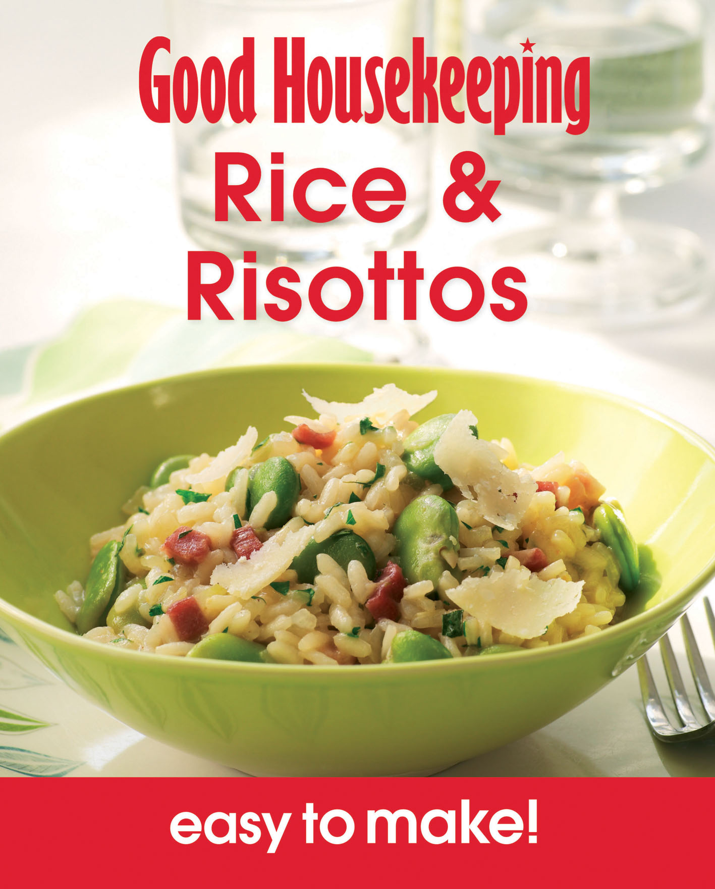 Good Housekeeping Easy to Make! Rice & Risottos