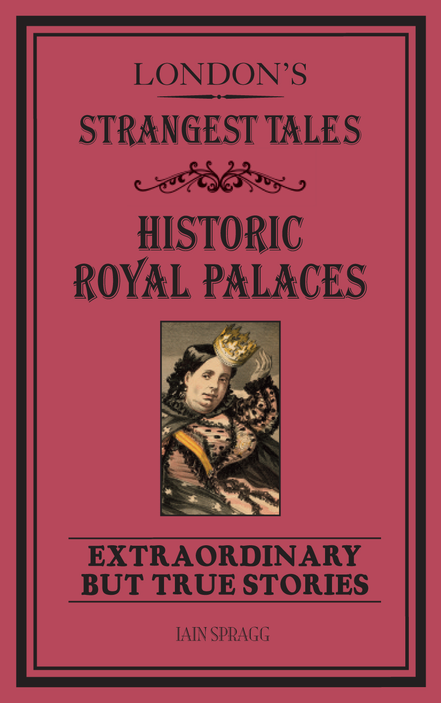 London's Strangest Tales: Historic Royal Palaces