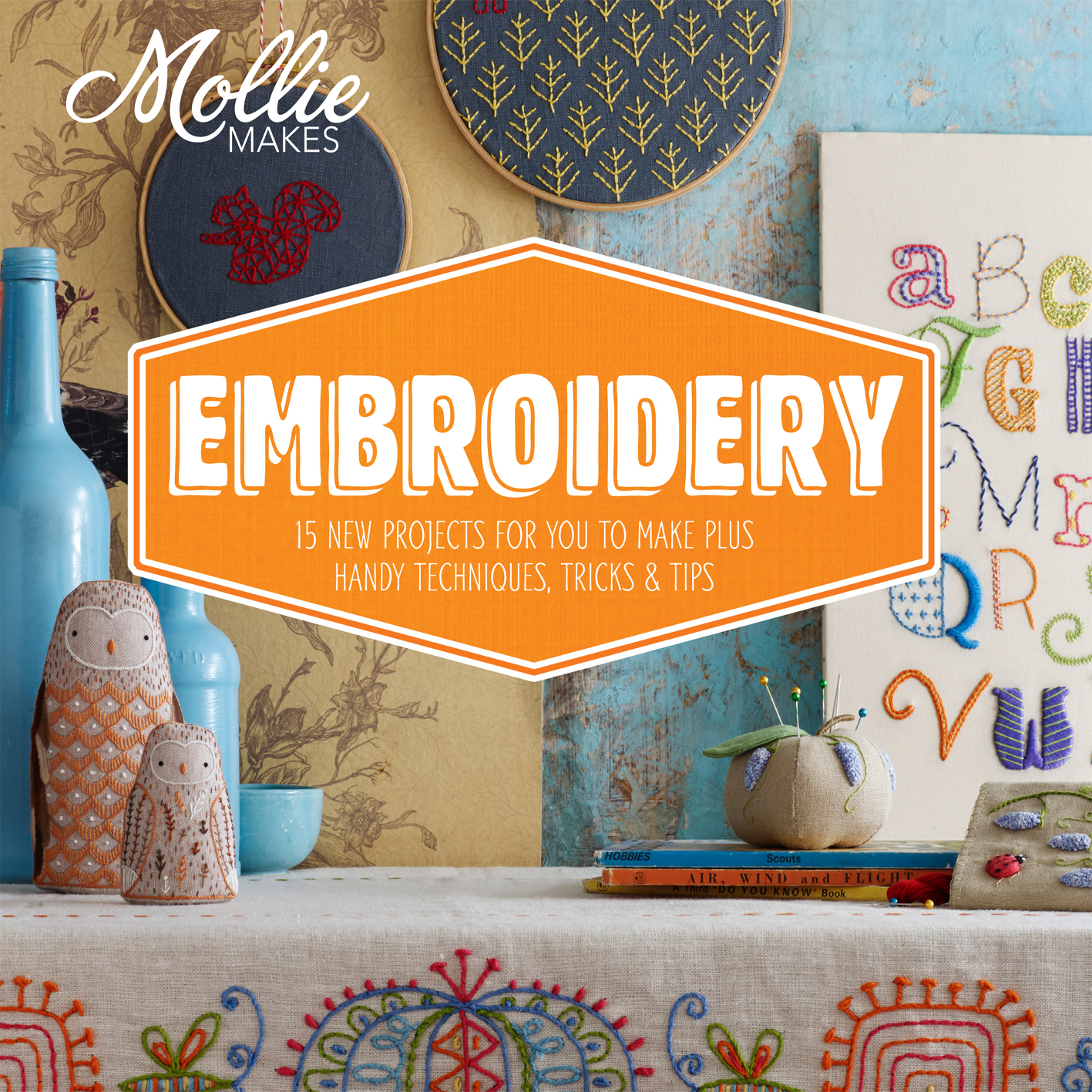 Mollie Makes: Embroidery