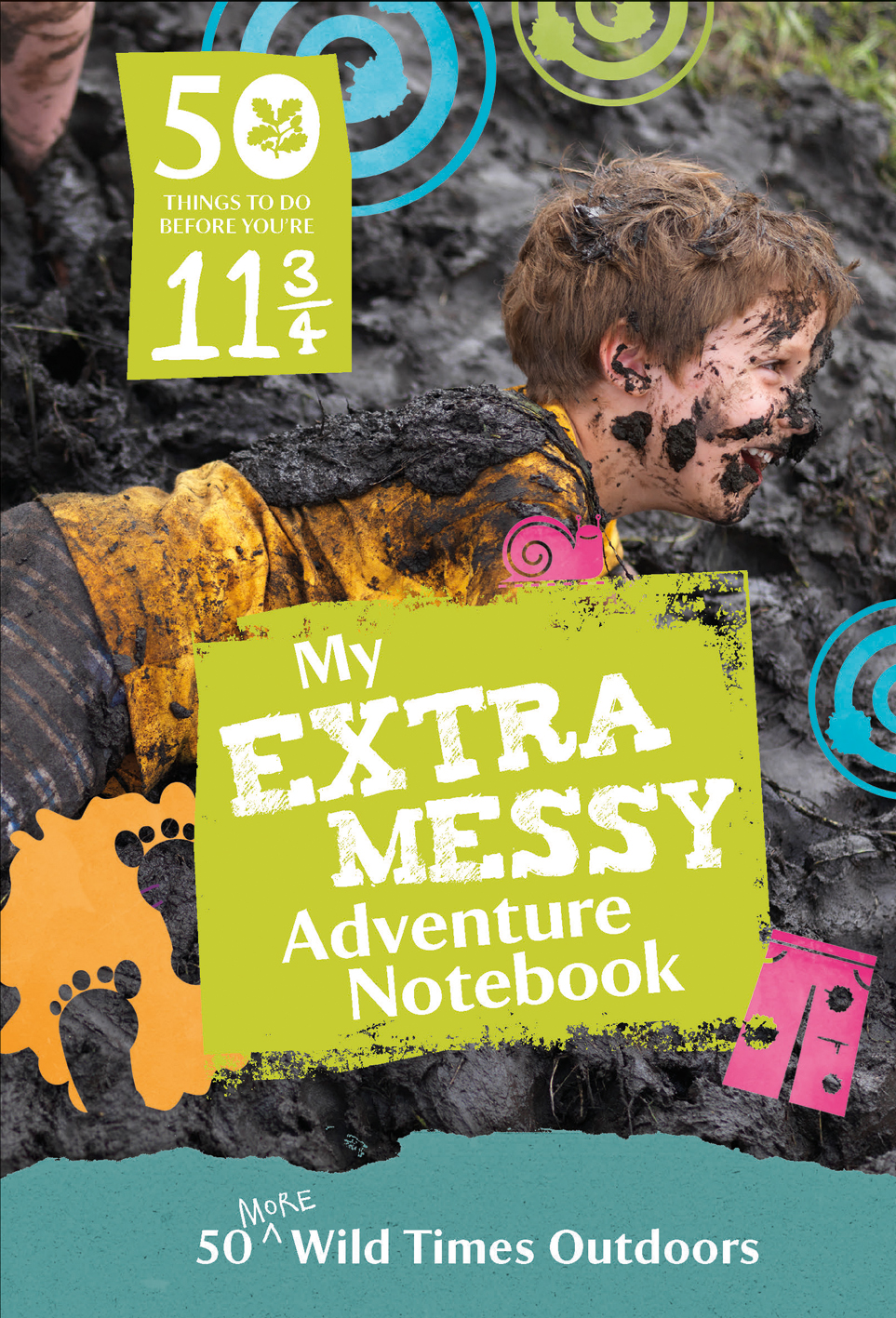 50 Things to Do Before You're 11 ¾: Extra Messy Edition
