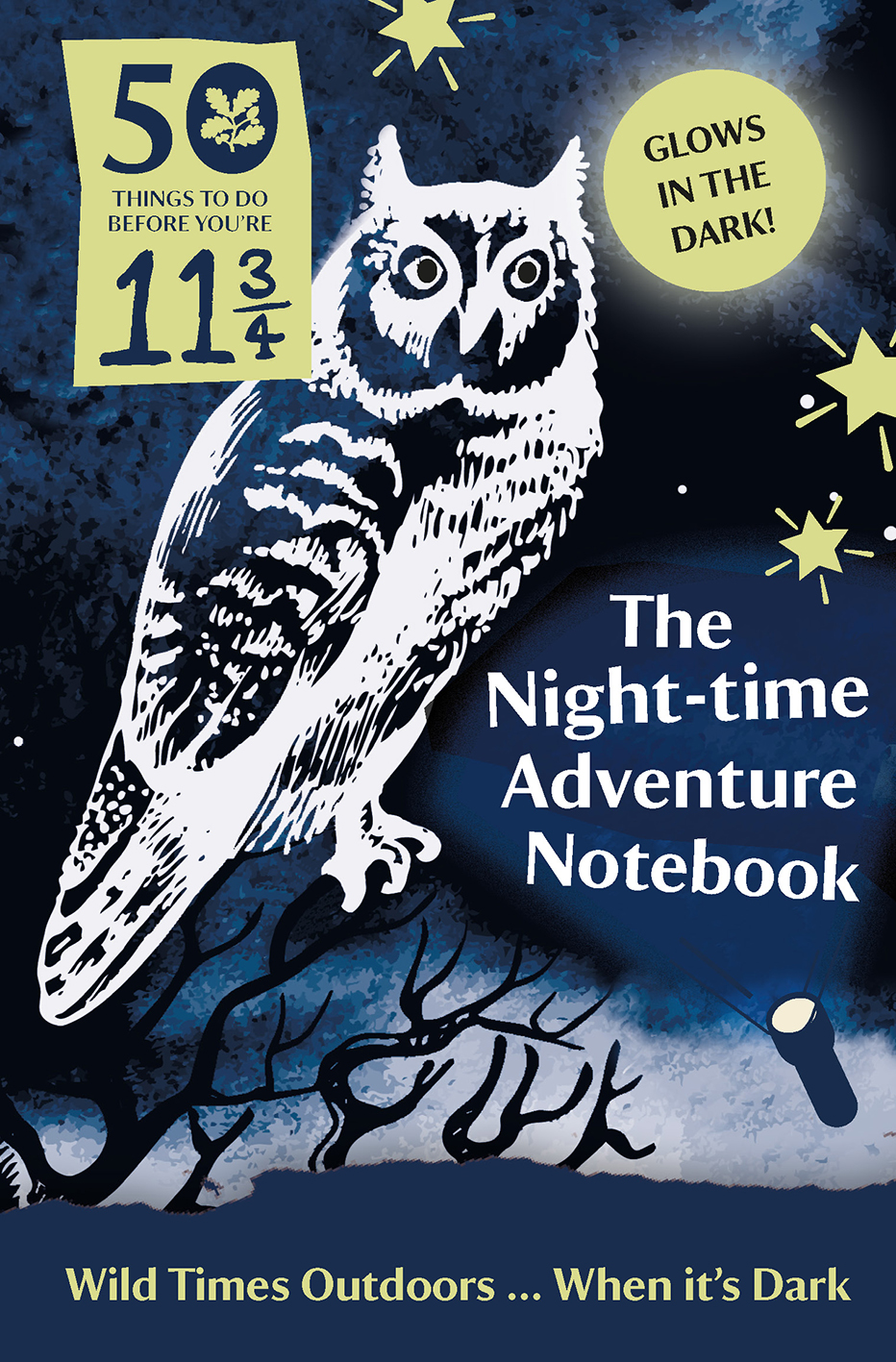 50 Things to Do Before You're 11 ¾: Night-time Adventure Notebook