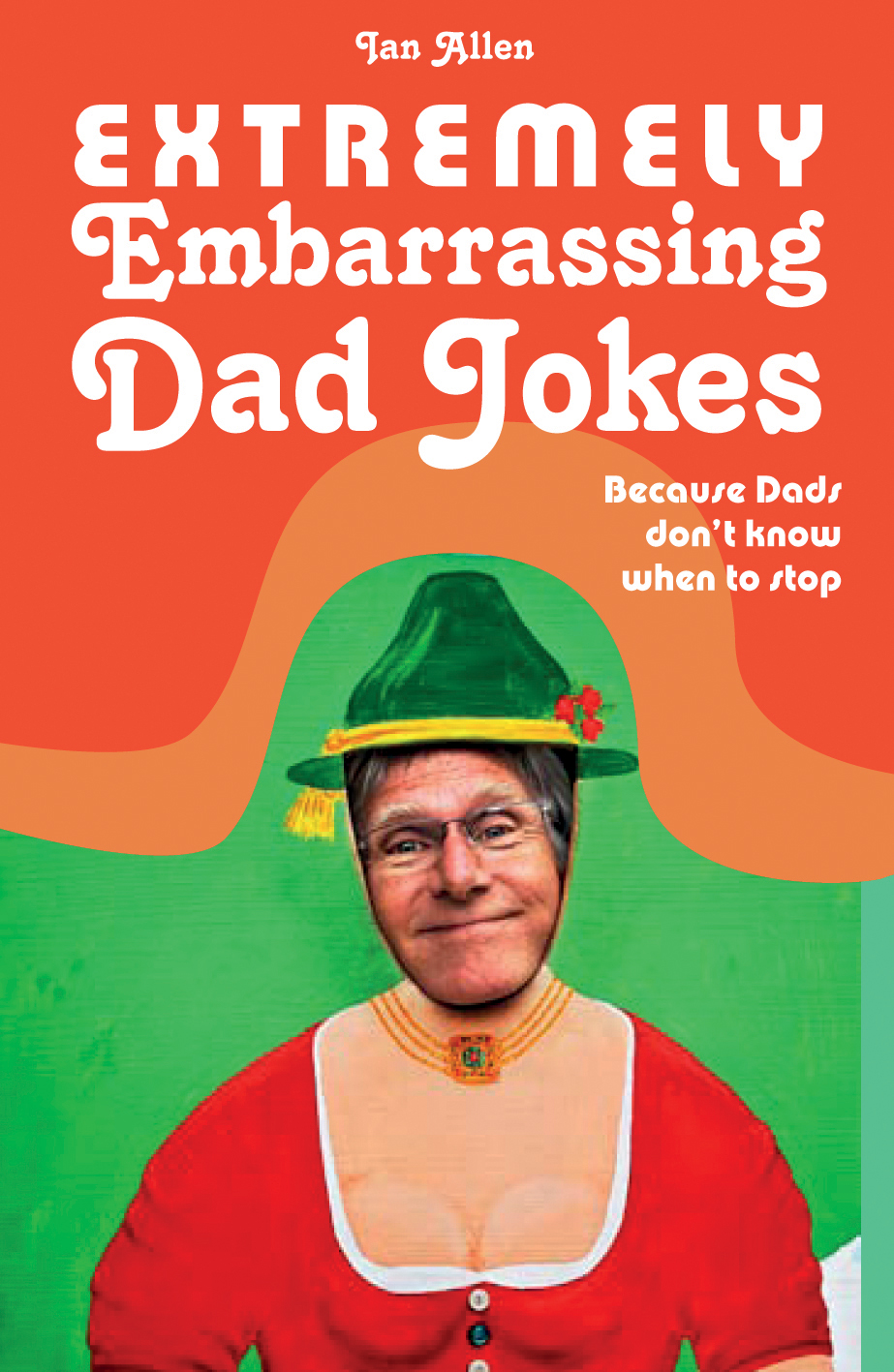 Extremely Embarrassing Dad Jokes