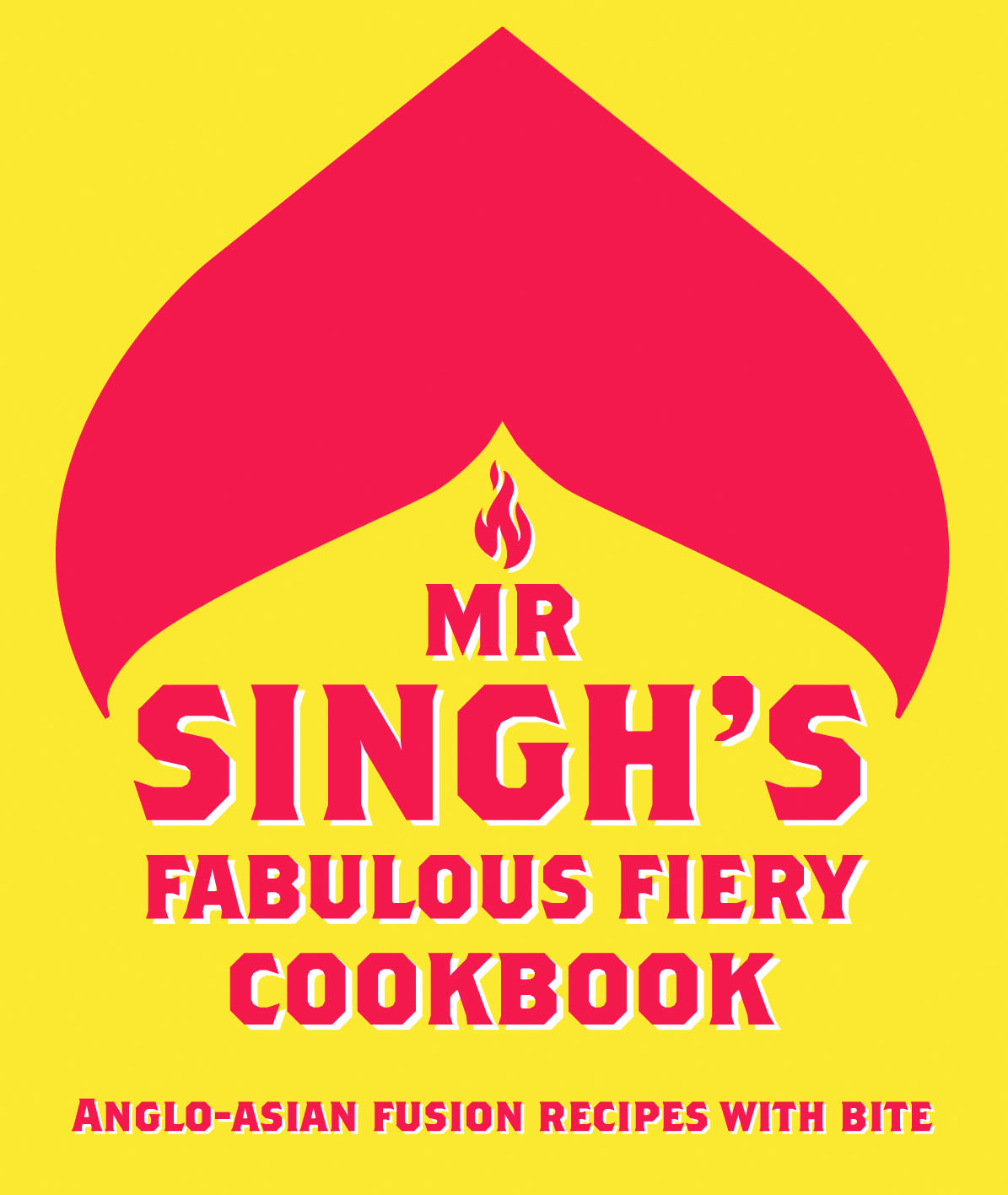 Mr Singh's Fabulous Fiery Cookbook