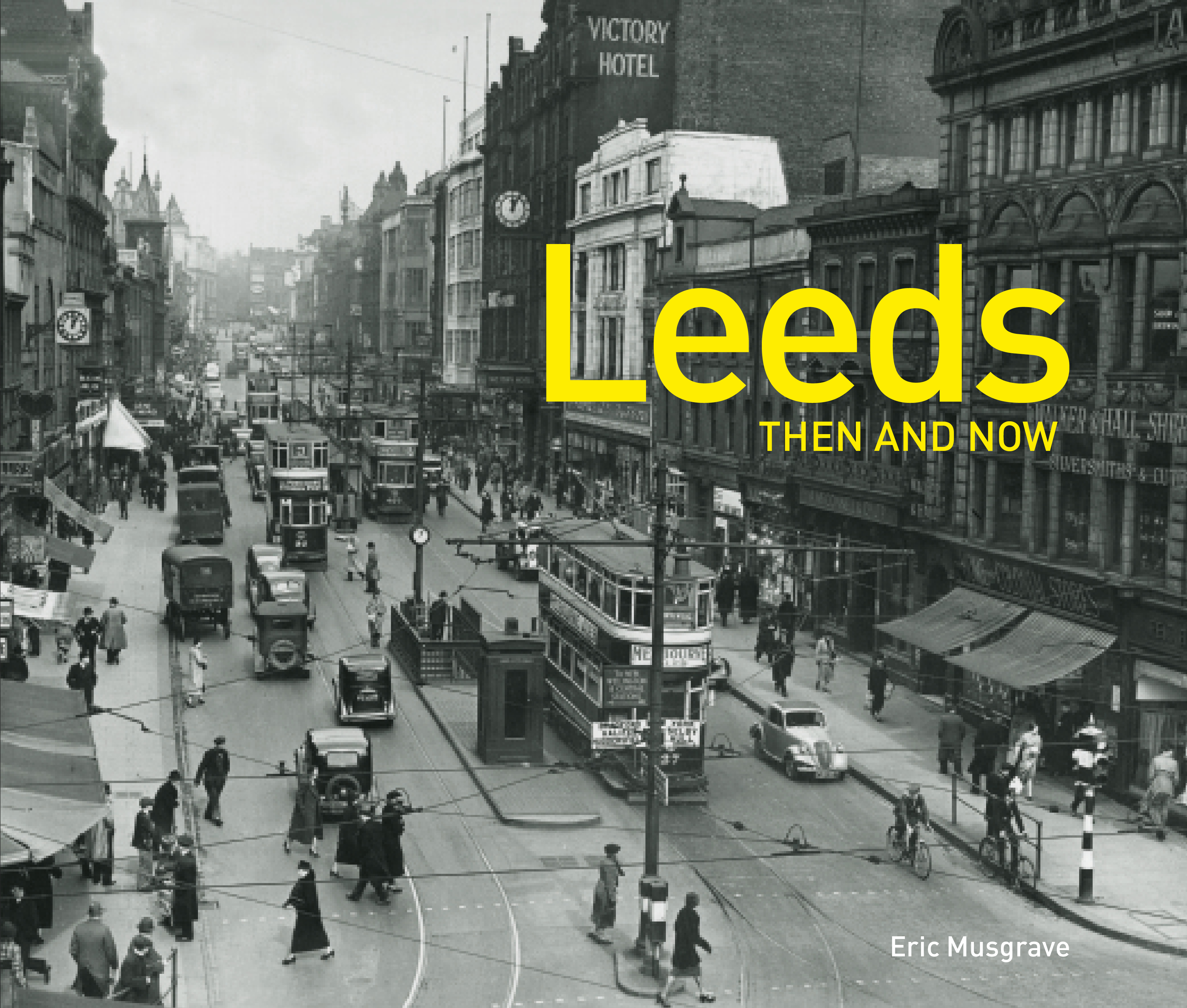 Leeds Then and Now®