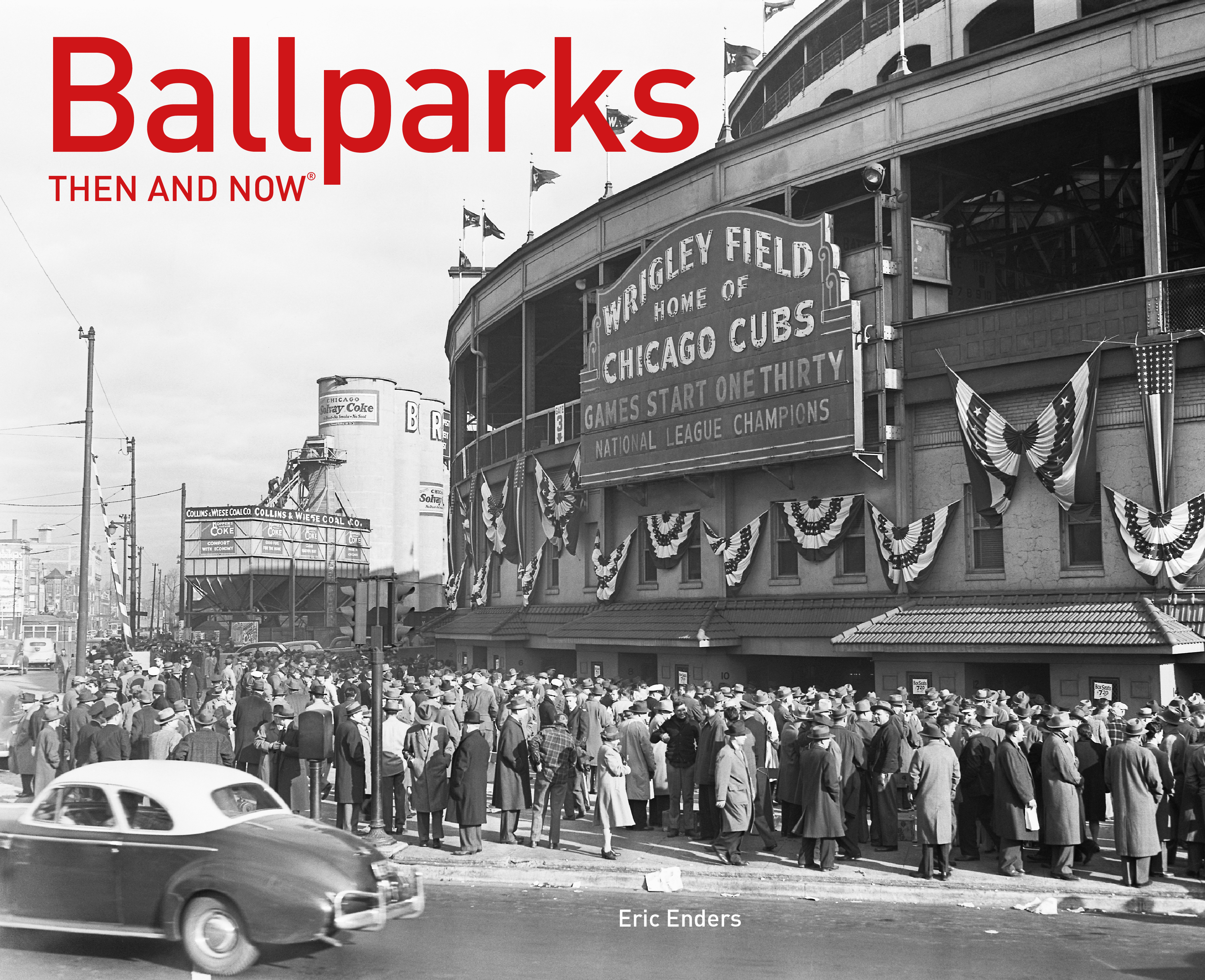 Ballparks Then and Now®