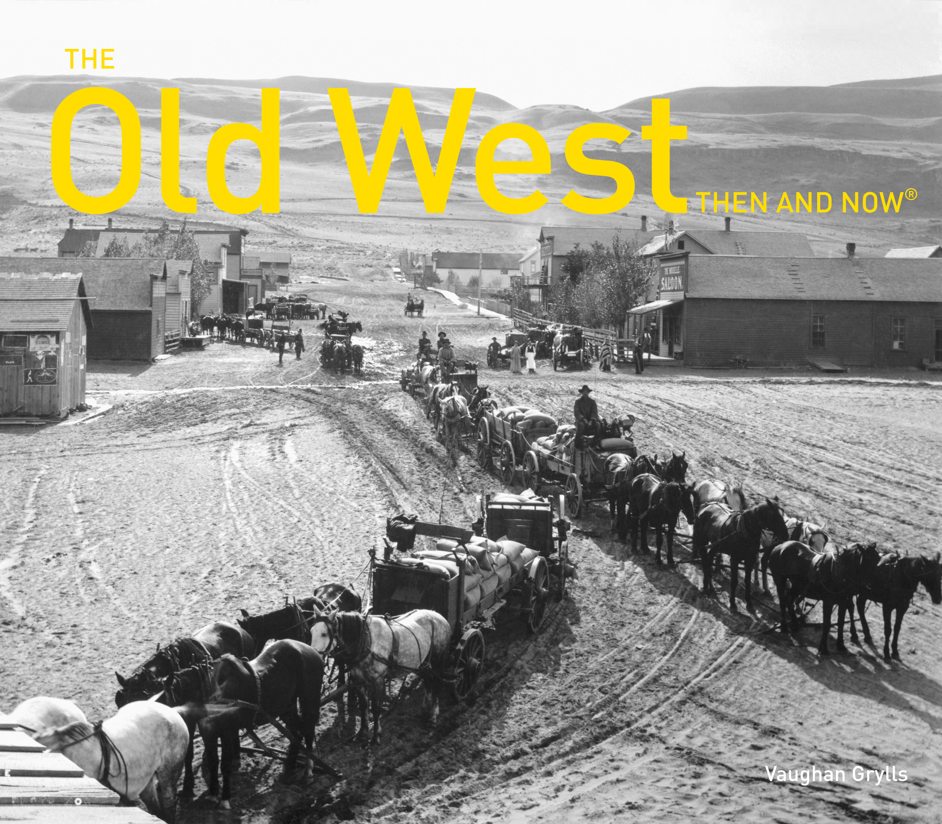The Old West Then and Now®