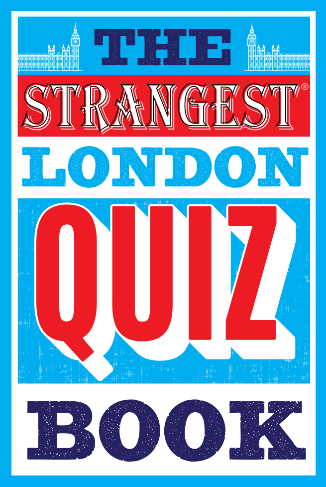 The Strangest London Quiz Book