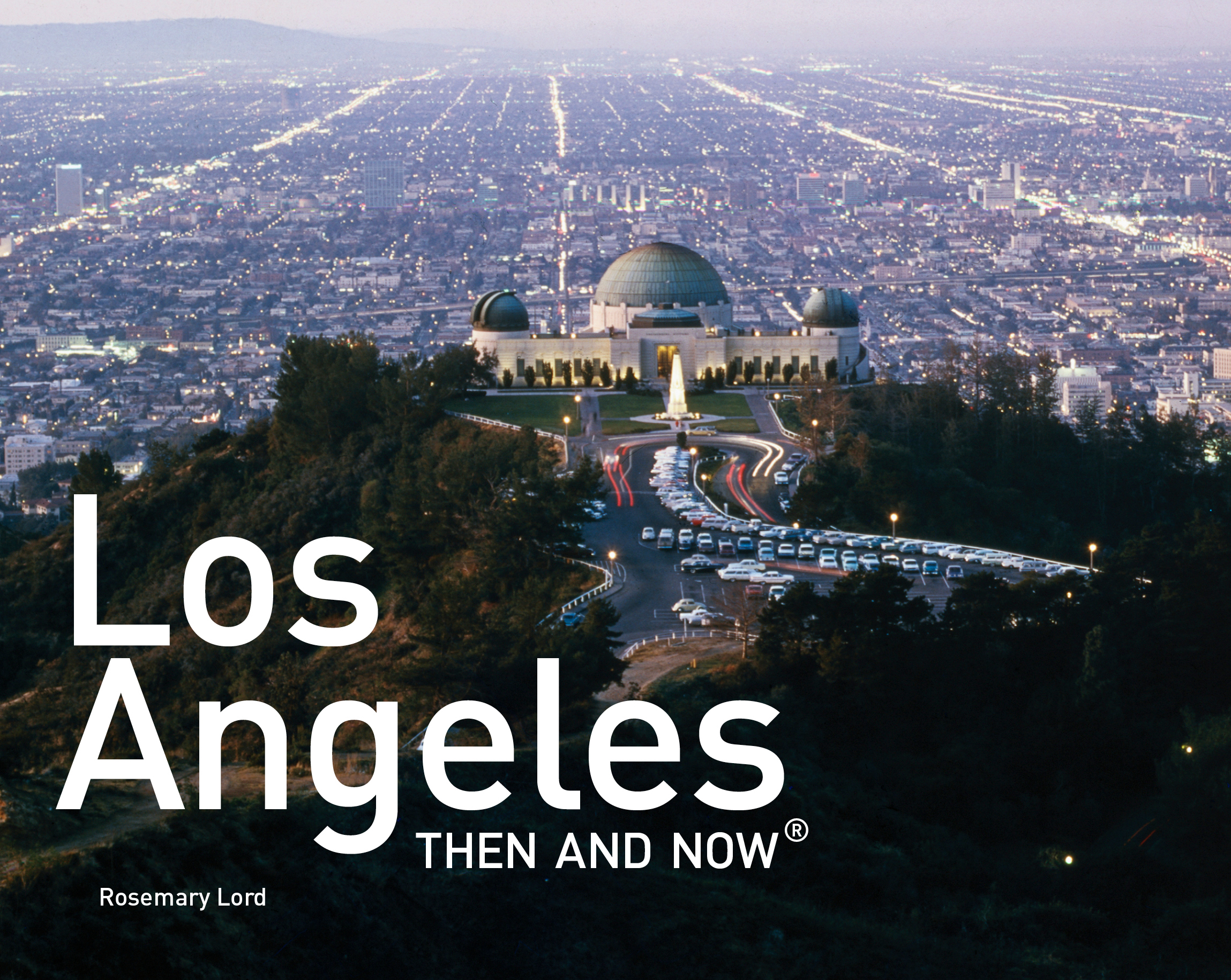 Los Angeles Then and Now®