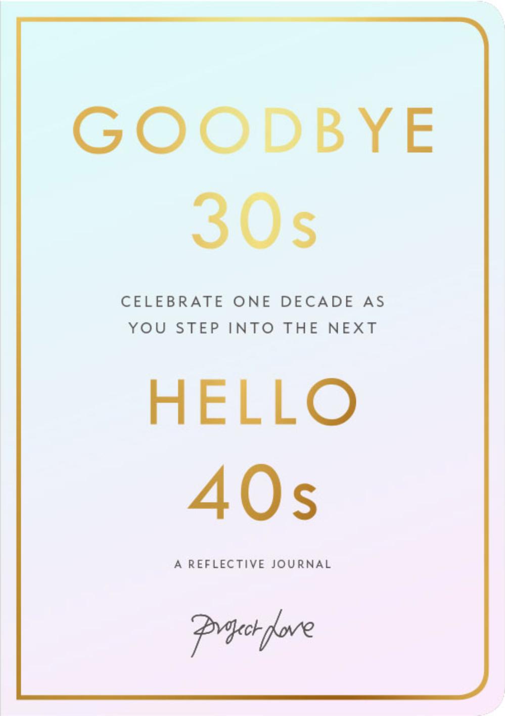 Goodbye 30s, Hello 40s